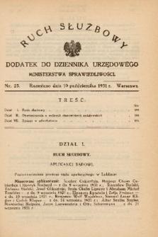 Ruch Służbowy : dodatek do Dziennika Urzędowego Ministerstwa Sprawiedliwości. 1931, nr 25