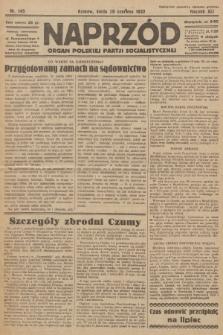 Naprzód : organ Polskiej Partji Socjalistycznej. 1932, nr145