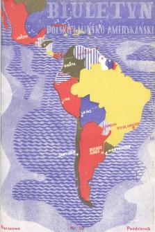 Biuletyn Polsko-Łacińsko-Amerykański : organ miesięczny Izby Handlowej Polsko-Łacińsko-Amerykańskiej. R. 2, 1935-1936, nr10