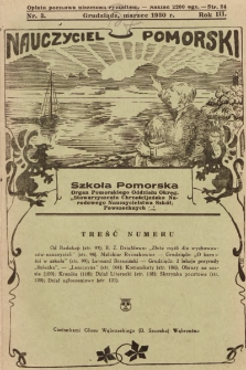 """Nauczyciel Pomorski """"Szkoła Pomorska"""" : organ Pomorskiego Oddziału Okręgowego """"Stowarzyszenia Chrześcijańsko-Narodowego Nauczycielstwa Szkół Powszechnych"""". 1930, nr3"""