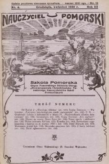 """Nauczyciel Pomorski """"Szkoła Pomorska"""" : organ Pomorskiego Oddziału Okręgowego """"Stowarzyszenia Chrześcijańsko-Narodowego Nauczycielstwa Szkół Powszechnych"""". 1930, nr4"""