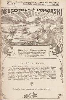 """Nauczyciel Pomorski """"Szkoła Pomorska"""" : organ Pomorskiego Oddziału Okręgowego """"Stowarzyszenia Chrześcijańsko-Narodowego Nauczycielstwa Szkół Powszechnych"""". 1930, nr5 i 6"""