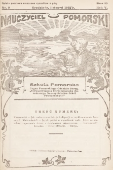 """Nauczyciel Pomorski """"Szkoła Pomorska"""" : organ Pomorskiego Oddziału Okręgowego """"Stowarzyszenia Chrześcijańsko-Narodowego Nauczycielstwa Szkół Powszechnych"""". 1932, nr9"""