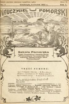 """Nauczyciel Pomorski """"Szkoła Pomorska"""" : organ Pomorskiego Oddziału Okręgowego """"Stowarzyszenia Chrześcijańsko-Narodowego Nauczycielstwa Szkół Powszechnych"""". 1933, nr4"""