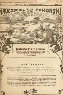 """Nauczyciel Pomorski """"Szkoła Pomorska"""" : organ Pomorskiego Oddziału Okręgowego """"Stowarzyszenia Chrześcijańsko-Narodowego Nauczycielstwa Szkół Powszechnych"""". 1933, nr7"""