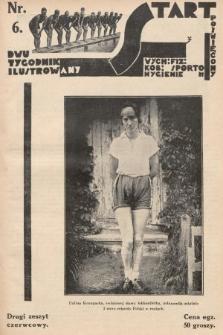 Start : dwutygodnik ilustrowany poświęcony wych. fiz. kob., sportom, hygienie. 1927, nr6