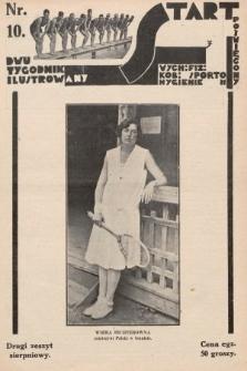 Start : dwutygodnik ilustrowany poświęcony wych. fiz. kob., sportom, hygienie. 1927, nr10