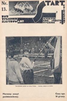 Start : dwutygodnik ilustrowany poświęcony wych. fiz. kob., sportom, hygienie. 1927, nr13
