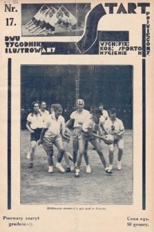 Start : dwutygodnik ilustrowany poświęcony wych. fiz. kob., sportom, hygienie. 1927, nr17