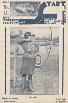 Start : dwutygodnik ilustrowany poświęcony wych. fiz. kob., sportom, hygienie. 1928, nr11