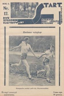 Start : dwutygodnik ilustrowany poświęcony wych. fiz. kob., sportom, hygienie. 1928, nr12