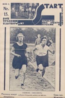 Start : dwutygodnik ilustrowany poświęcony wych. fiz. kob., sportom, hygienie. 1928, nr15