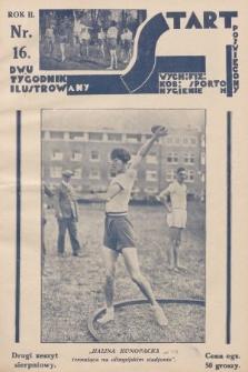 Start : dwutygodnik ilustrowany poświęcony wych. fiz. kob., sportom, hygienie. 1928, nr16