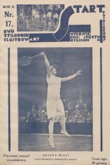 Start : dwutygodnik ilustrowany poświęcony wych. fiz. kob., sportom, hygienie. 1928, nr17