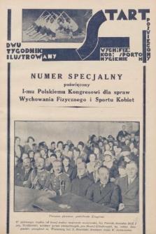Start : dwutygodnik ilustrowany poświęcony wych. fiz. kob., sportom, hygienie. 1928, numer specjalny poświęcony I-mu Kongresowi dla spraw Wychowania Fizycznego i Sportu Kobiet