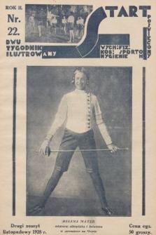 Start : dwutygodnik ilustrowany poświęcony wych. fiz. kob., sportom, hygienie. 1928, nr22
