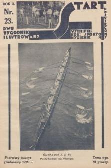 Start : dwutygodnik ilustrowany poświęcony wych. fiz. kob., sportom, hygienie. 1928, nr23