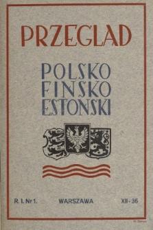 Przegląd Polsko-Fińsko-Estoński = Puolalais-Suomalais-Estiläinen Yieiskataus = Poola-Soome-Eesti Ülevaade : czasopismo poświęcone zagadnieniom intelektualnym, kulturalnym i gospodarczym w Polsce, Finlandii i Estonii. 1936, nr1