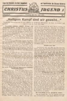 Christus Jugend : Organ des Verbandes der Kath. Jungmänner- und Jugendvereine der Diözese Katowice. 1932, nr4