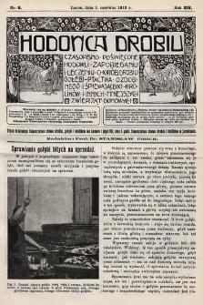 Hodowca Drobiu. 1913, nr6