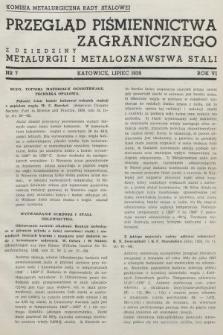 Przegląd Piśmiennictwa Zagranicznego z Dziedziny Metalurgii i Metaloznawstwa Stali. 1939, nr7