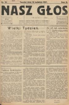 Nasz Głos : tygodnik polityczno-społeczny. 1927, nr15