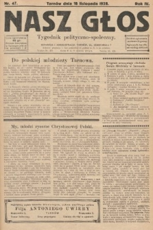 Nasz Głos : tygodnik polityczno-społeczny. 1928, nr47