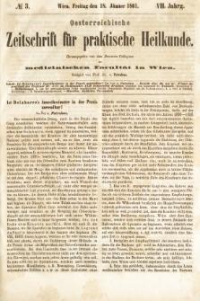 Oesterreichische Zeitschrift für Practische Heikunde : herausgegeben von dem Doctoren - Collegium der Medicinischen Facultät in Wien. 1861, nr3