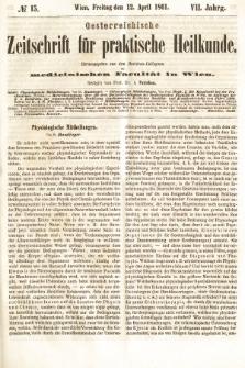 Oesterreichische Zeitschrift für Practische Heikunde : herausgegeben von dem Doctoren - Collegium der Medicinischen Facultät in Wien. 1861, nr15