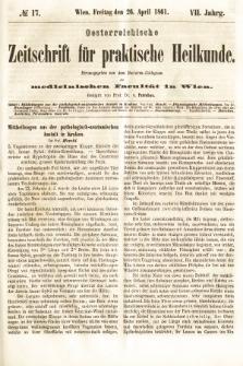 Oesterreichische Zeitschrift für Practische Heikunde : herausgegeben von dem Doctoren - Collegium der Medicinischen Facultät in Wien. 1861, nr17