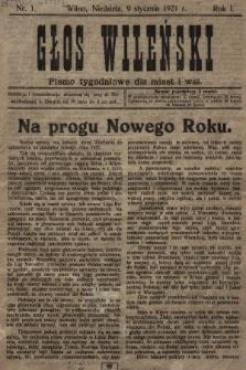 Głos Wileński : pismo tygodniowe dla miast i wsi. 1921, nr1