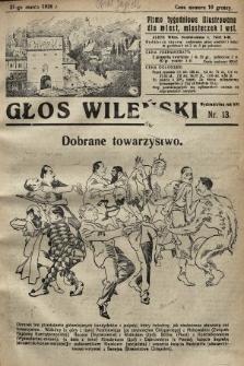 Głos Wileński : pismo tygodniowe illustrowane dla miast, miasteczek i wsi. 1928, nr13