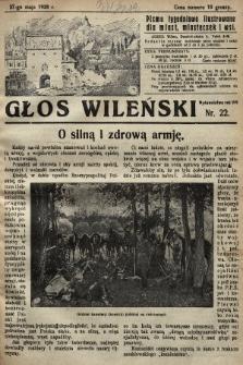 Głos Wileński : pismo tygodniowe illustrowane dla miast, miasteczek i wsi. 1928, nr22