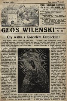 Głos Wileński : pismo tygodniowe illustrowane dla miast, miasteczek i wsi. 1928, nr27