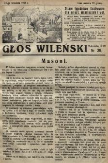 Głos Wileński : pismo tygodniowe illustrowane dla miast, miasteczek i wsi. 1928, nr39