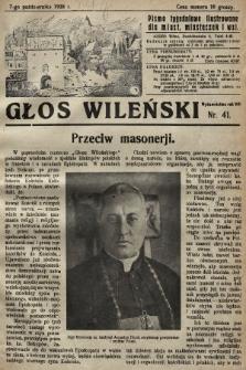 Głos Wileński : pismo tygodniowe illustrowane dla miast, miasteczek i wsi. 1928, nr41