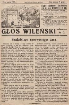 Głos Wileński : pismo tygodniowe ilustrowane dla miast, miasteczek i wsi. 1930, nr12