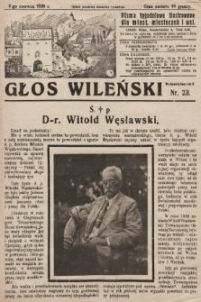 Głos Wileński : pismo tygodniowe ilustrowane dla miast, miasteczek i wsi. 1930, nr23