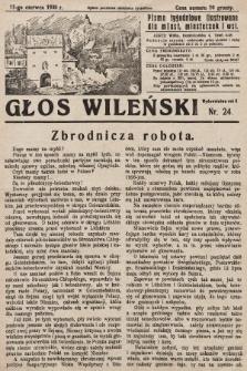 Głos Wileński : pismo tygodniowe ilustrowane dla miast, miasteczek i wsi. 1930, nr24