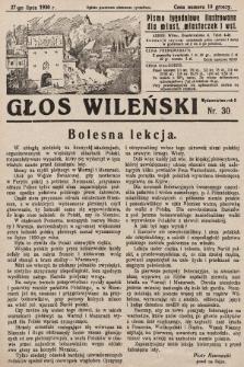 Głos Wileński : pismo tygodniowe ilustrowane dla miast, miasteczek i wsi. 1930, nr30