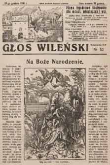 Głos Wileński : pismo tygodniowe ilustrowane dla miast, miasteczek i wsi. 1930, nr52