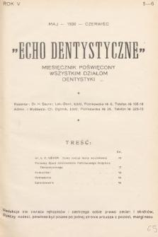 Echo Dentystyczne : miesięcznik poświęcony wszystkim działom dentystyki. 1930, nr5-6