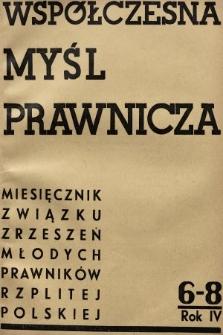 Współczesna Myśl Prawnicza : miesięcznik Związku Zrzeszeń Młodych Prawników Rzeczypospolitej Polskiej. 1938, nr6-8