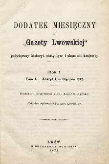Dodatek Miesięczny do Gazety Lwowskiej : poświęcony historyi, statystyce i ekonomii krajowej. 1872, t.1, z1