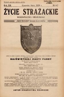 Życie Strażackie Województwa Kieleckiego. 1939, nr 6-7