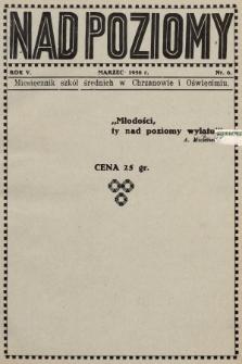 Nad Poziomy : miesięcznik szkół średnich w Chrzanowie i Oświęcimiu. R. 5, 1936, nr6