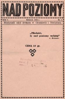 Nad Poziomy : miesięcznik szkół średnich w Chrzanowie i Oświęcimiu. R. 5, 1936, nr7