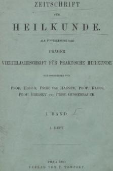 Zeitschrift für Heilkunde als Forsetzung der Prager Vierteljahrschrift für Praktische Heilkunde. Bd. 1, 1880, Heft1