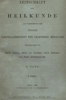 Zeitschrift für Heilkunde als Forsetzung der Prager Vierteljahrschrift für Praktische Heilkunde. Bd. 2, 1881, Heft1