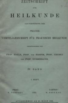Zeitschrift für Heilkunde als Forsetzung der Prager Vierteljahrschrift für Praktische Heilkunde. Bd. 4, 1883, Heft1
